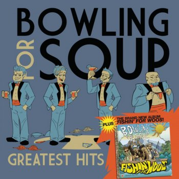 Greatest Hits + Fishing for Woos by Bowling for Soup album lyrics ...