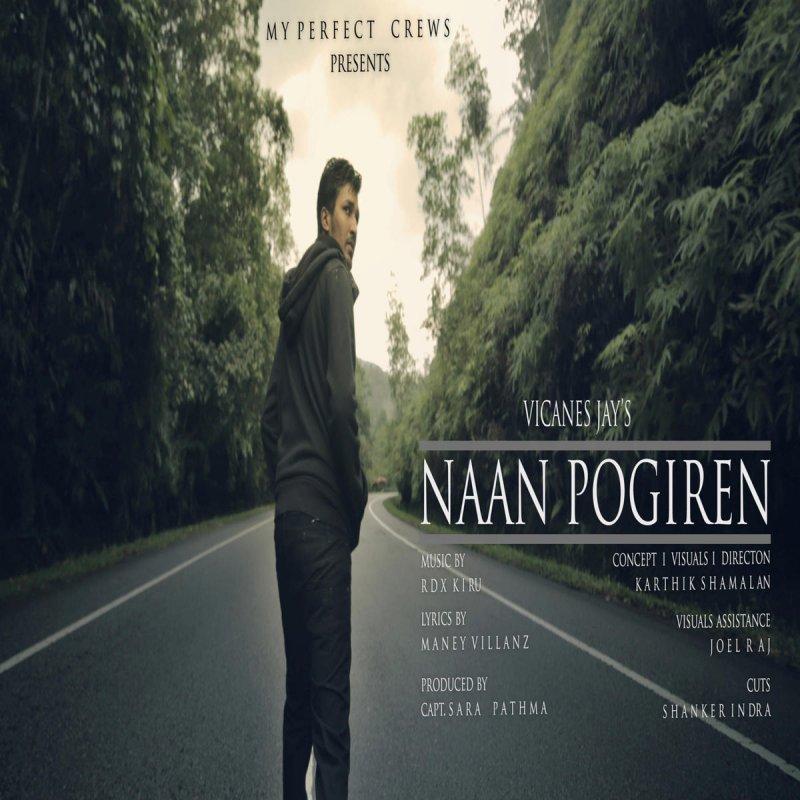 Lyric naan movie song lyrics : Vicanes Jay - Naan Pogiren Lyrics | Musixmatch