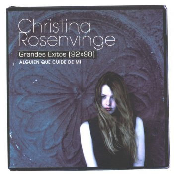 Testi Christina Rosenvinge: Grandes Exitos, 92-98 - Alguien Que Cuide de Mi