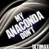 My Anaconda Don't