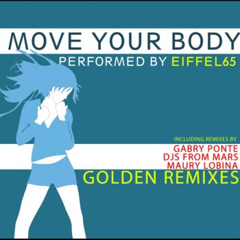 Testi Move Your Body Golden Remixes