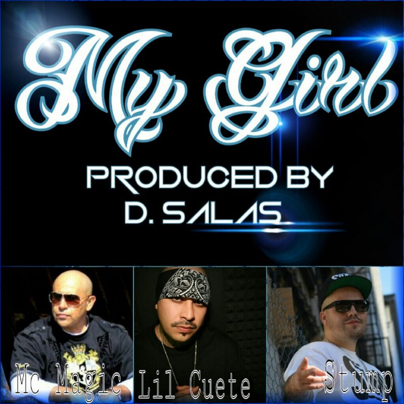 Lyric mc magic girl i love you lyrics : Stump feat. MC Magic & Lil Cuete - My Girl Lyrics | Musixmatch