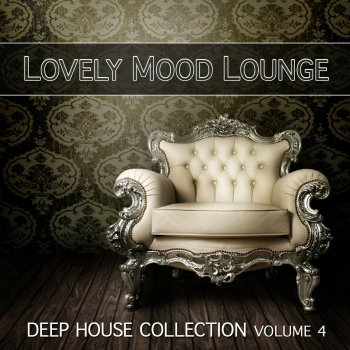 Testi Lovely Mood Lounge, Vol. 4 (Deep House Collection)