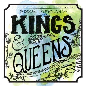 Kings & Queens by Eddie Kirkland album lyrics | Musixmatch - Song
