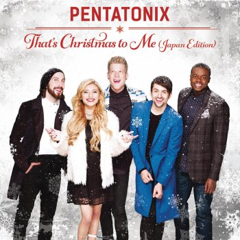 Christmas To Me Lyrics.That S Christmas To Me Japan Edition By Pentatonix Album