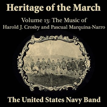 Testi Heritage of the March, Volume 13 the Music of Crosby & Marquina-Narro