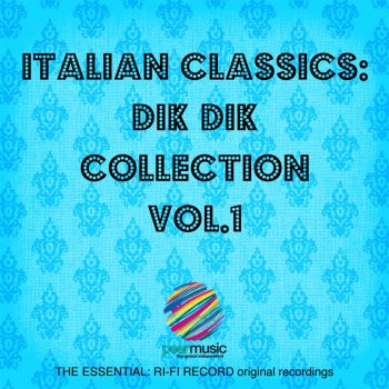 Testi Italian Classics: Dik Dik Collection, Vol. 1