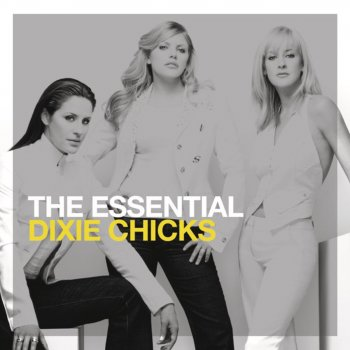 Testi The Essential Dixie Chicks