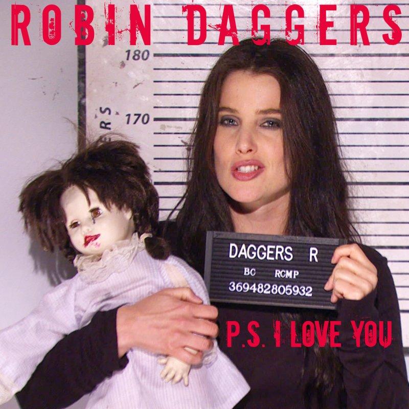 P.S. I Love You (Robin Daggers Aka Robin