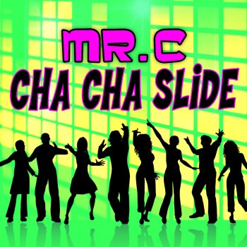 Cha Cha Slide (Moombahton Remix) (Testo) - Mr  C - MTV Testi