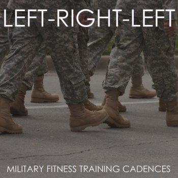 Left, Right, Left! Military Fitness Training Candences by