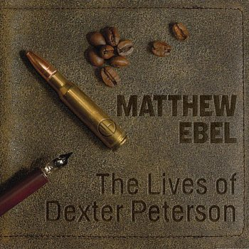 The Lives of Dexter Peterson - cover art