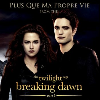 Testi Plus Que Ma Propre Vie (From the Twilight Saga ...