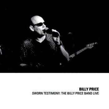 Testi Sworn Testimony: The Billy Price Band Live
