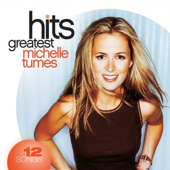 Testi Michelle Tumes: Greatest Hits