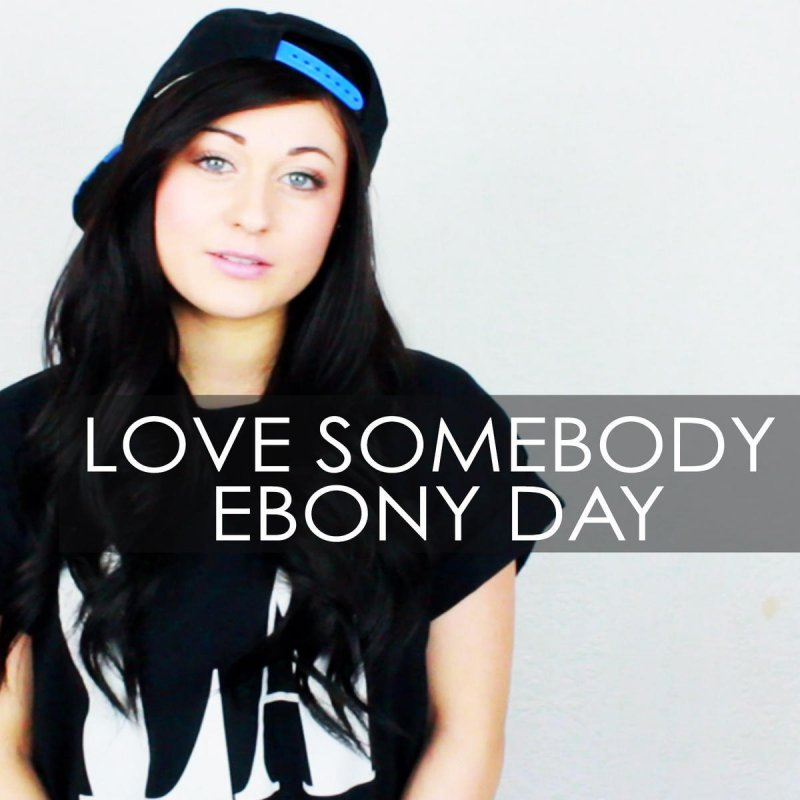 Somebody else cover ebony day mp3