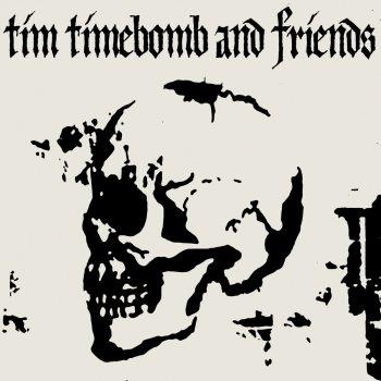 Testi Tim Timebomb and Friends