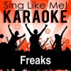 Freaks (Karaoke Version with Guide Melody) [Originally Performed By Timmy Trumpet & Savage]