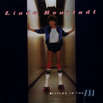 Living In the USA Linda Ronstadt - lyrics