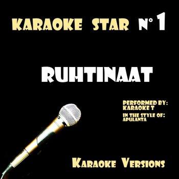 Testi Ruhtinaat (In the Style of Apulanta) [Karaoke Versions]