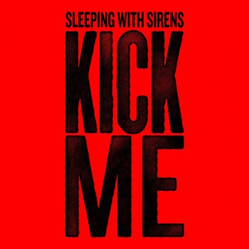 Kick Me by Sleeping With Sirens - cover art
