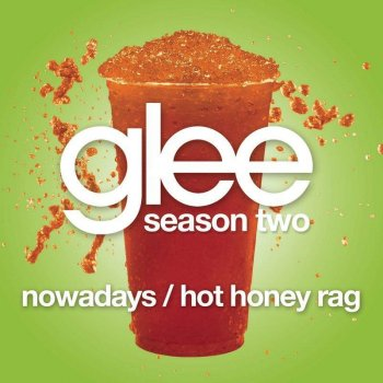 Testi Nowadays / Hot Honey Rag (Glee Cast version)