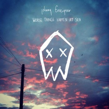 Testi Worse Things Happen at Sea: A Johnny Foreigner Mixtape
