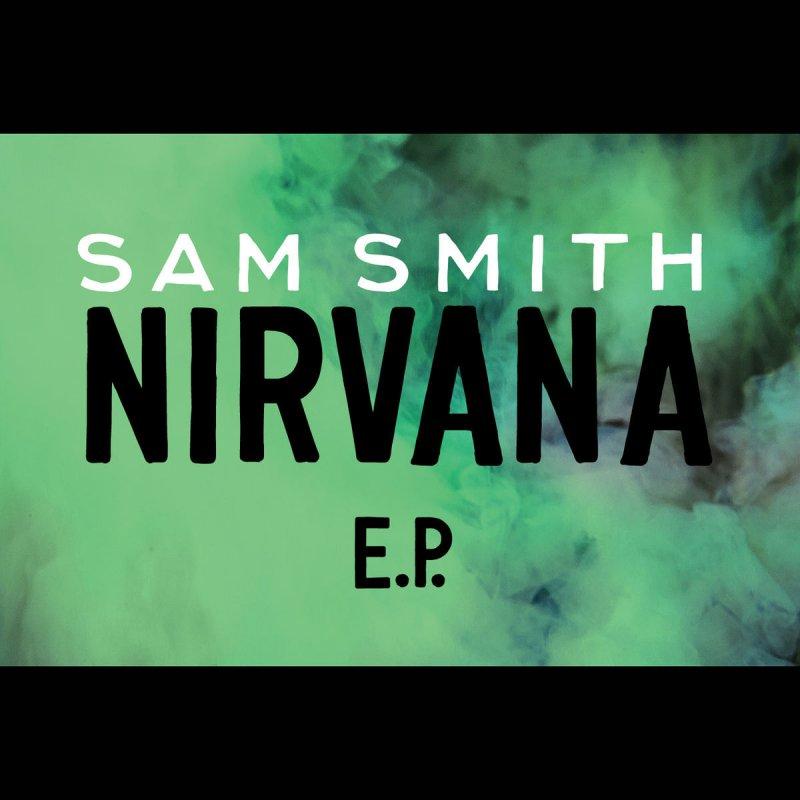 Sam Smith - Nirvana Lyrics | Musixmatch