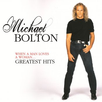 Testi When a Man Loves a Woman .... Greatest Hits