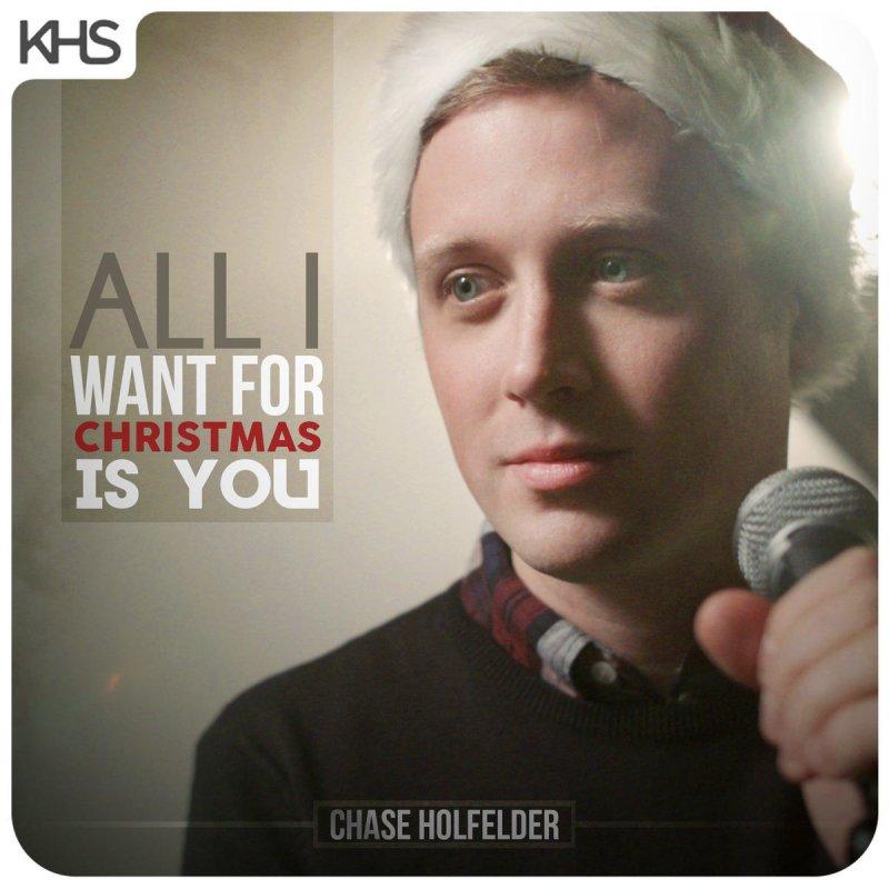Chase Holfelder - All I Want for Christmas Is You Lyrics | Musixmatch