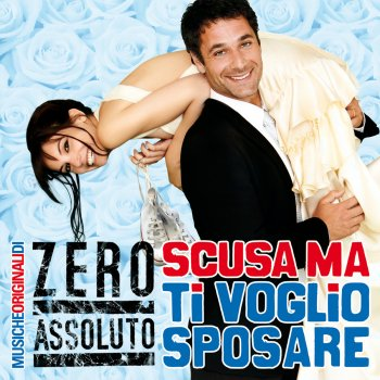 Testi Scusa ma ti voglio sposare (Light Edition) [Original Soundtrack]