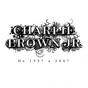 Testi Charlie Brown Jr.: De 1997 a 2007