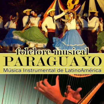 Testi Música Instrumental de Latinoamérica. Folclore Musical Paraguayo