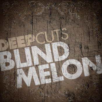 Deep Cuts Blind Melon By Blind Melon Album Lyrics