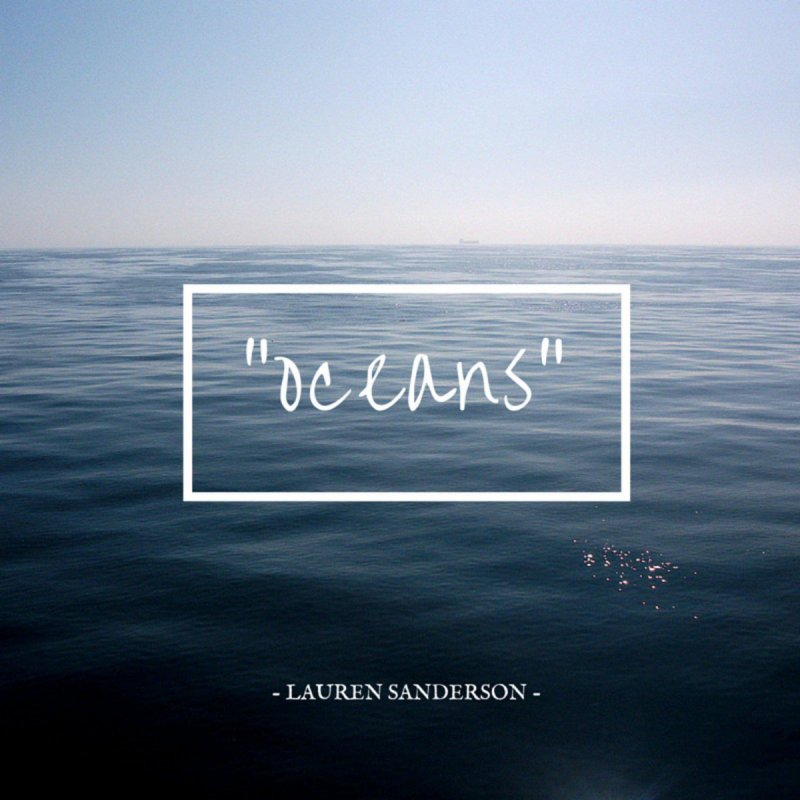 Lauren Sanderson - Oceans Lyrics | Musixmatch