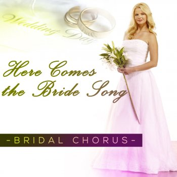 Here Comes The Bride Song Bridal Chorus By Here Comes The Bride Song Album Lyrics Musixmatch