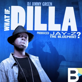 What if dilla produced the blueprint by dj jimmy green presents j what if dilla produced the blueprint malvernweather Choice Image