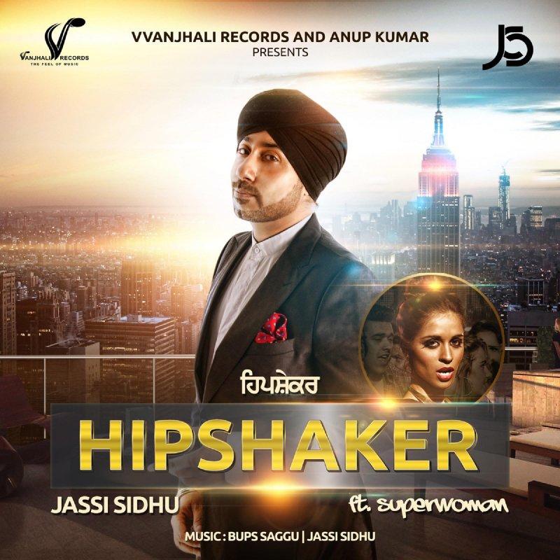 Jassi Sidhu feat  Superwoman - Hipshaker Lyrics | Musixmatch