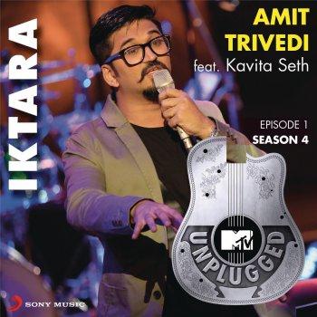 Amit trivedi feat kavita seth iktara mtv unplugged for Koi 5 kavita