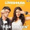 "Mar Jaayen (From ""Loveshhuda"") lyrics – album cover"