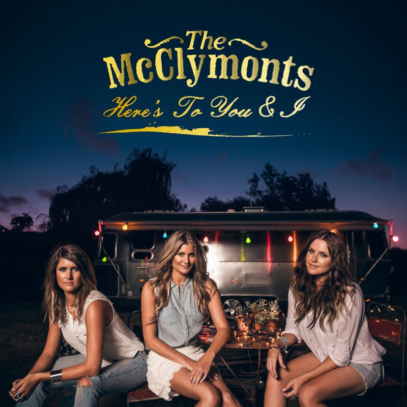 Warriors Come Out To Play Lyrics: The McClymonts - Here's To You & I Lyrics