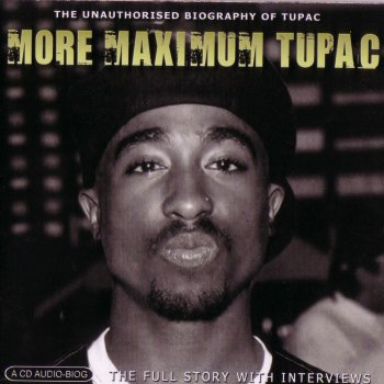 More Maximum Tupac - The Unauthorised Biography of Tupac by