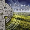 All for Jesus Robin Mark - cover art