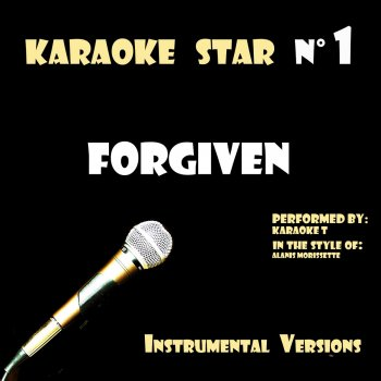 Testi Forgiven (in the style of Alanis Morissette) [Karaoké Versions]