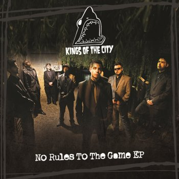 No Rules To The Game By Kings Of The City Album Lyrics Musixmatch Song Lyrics And Translations