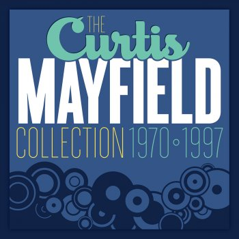 Testi The Curtis Mayfield Collection 1970 - 1997