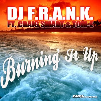 Testi Burning It Up [feat. Craig Smart & Tom E]