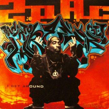 I Get Around by 2Pac album lyrics | Musixmatch - Song Lyrics and