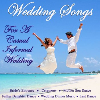 wedding songs for a casual informal wedding songs for bride s