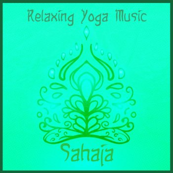 Testi Sahaja - Relaxing Yoga Music, Soothing Background for Yoga Class